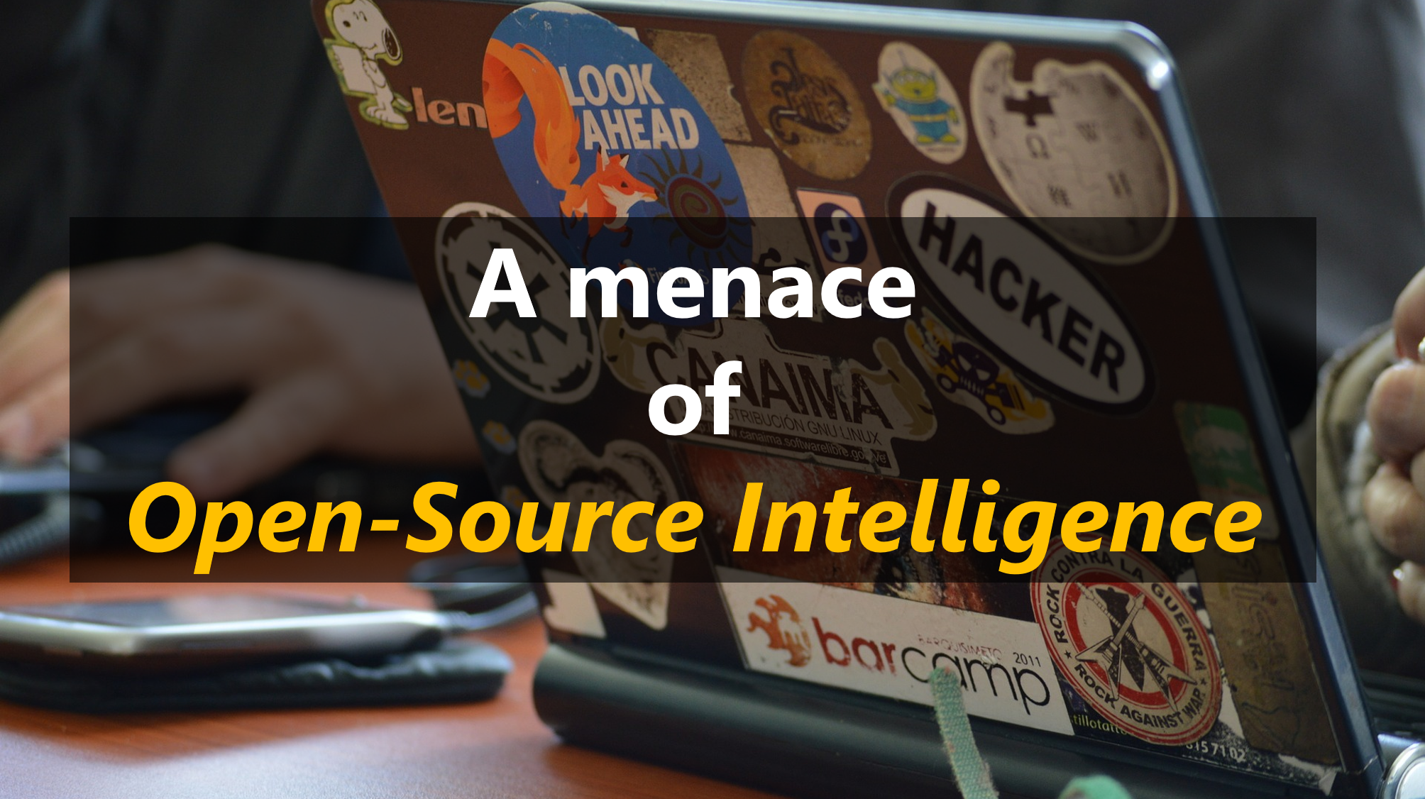 A Menace of Open-Source Intelligence